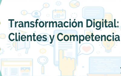 Transformación Digital Clientes y Competidores.