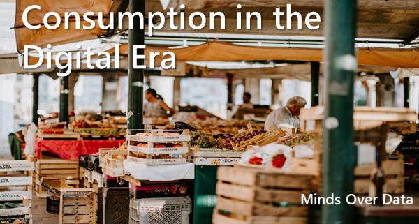 Consumption in the Digital Era