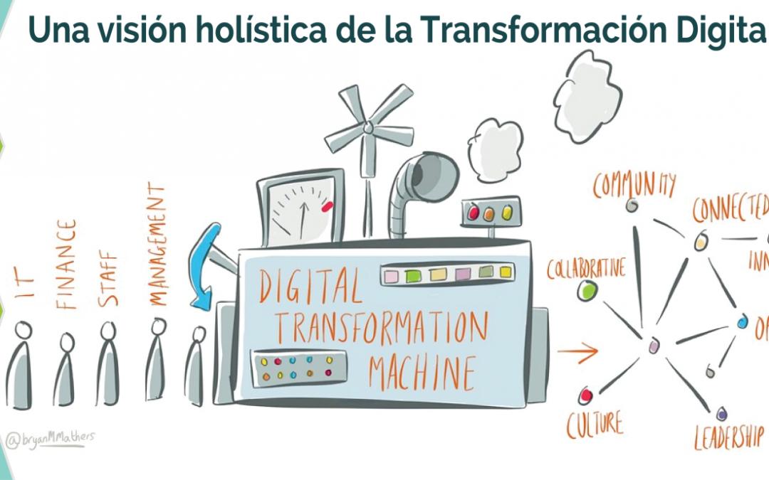 Una visión holística de la Transformación Digital